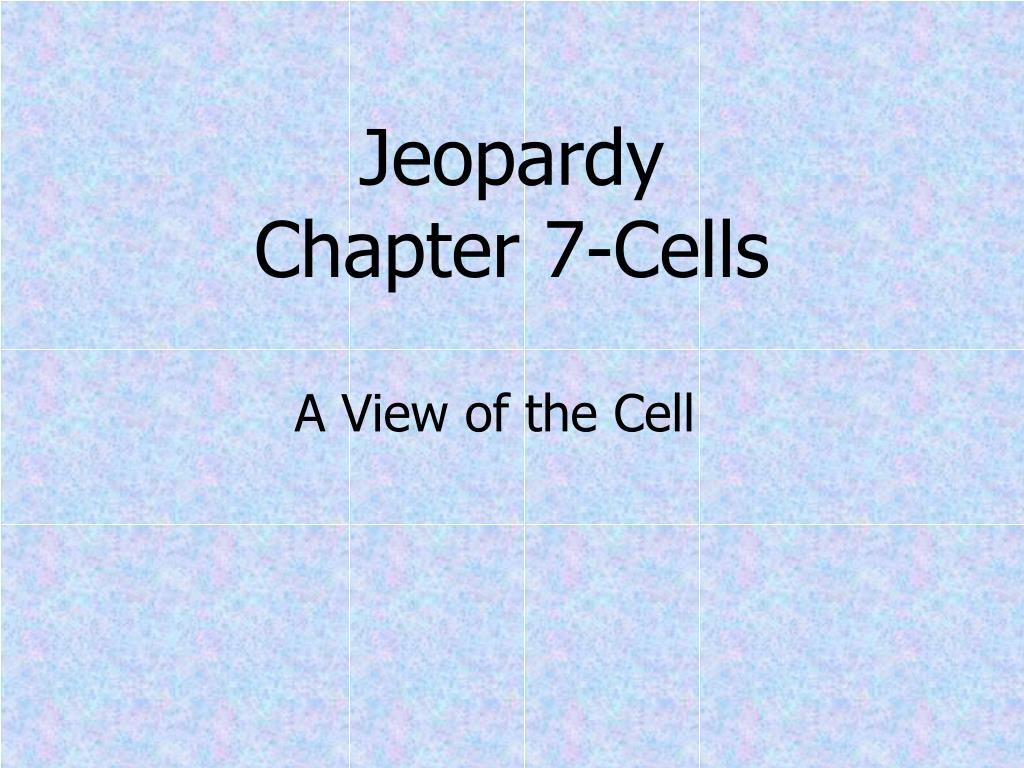 jeopardy chapter 7 cells l.
