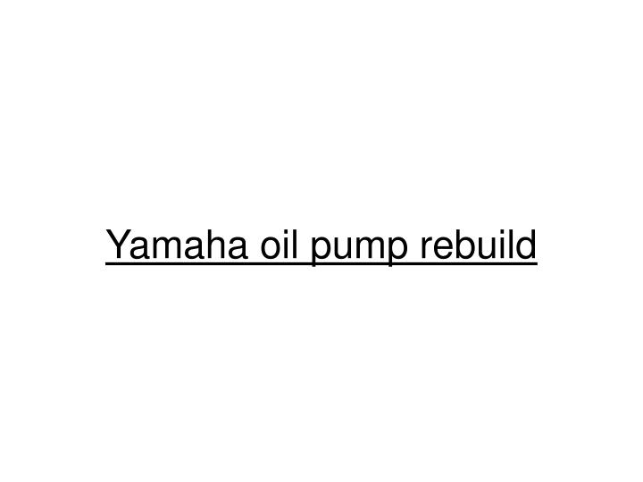 yamaha oil pump rebuild n.