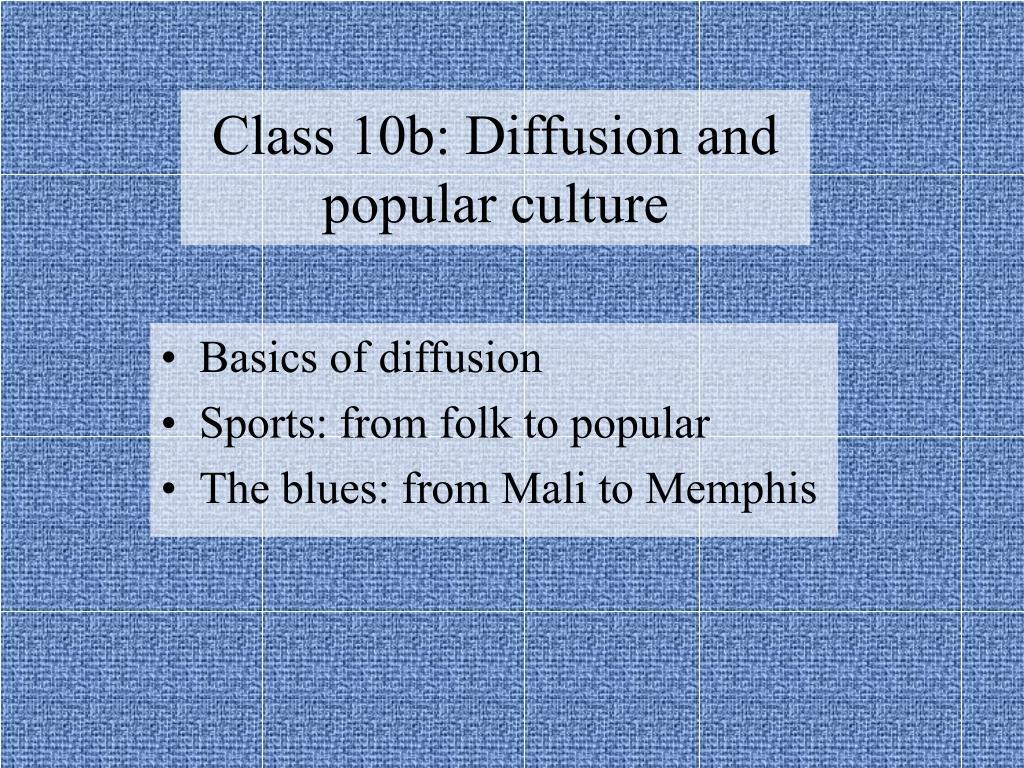 class 10b diffusion and popular culture l.