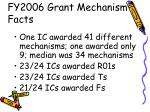 fy2006 grant mechanism facts6