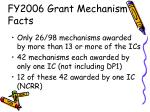 fy2006 grant mechanism facts7
