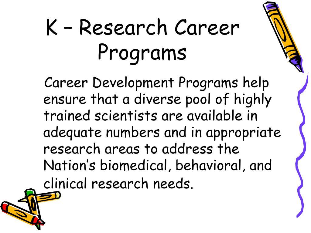K – Research Career Programs