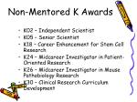 non mentored k awards