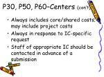 p30 p50 p60 centers con t