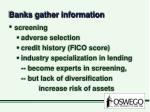 banks gather information