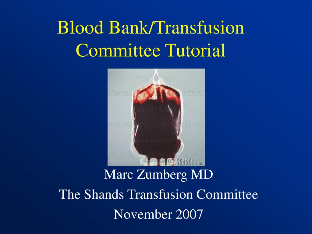 blood bank transfusion committee tutorial l.