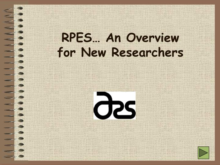 rpes an overview for new researchers n.