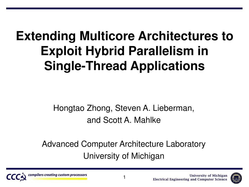 extending multicore architectures to exploit hybrid parallelism in single thread applications l.