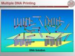 multiple dna printing