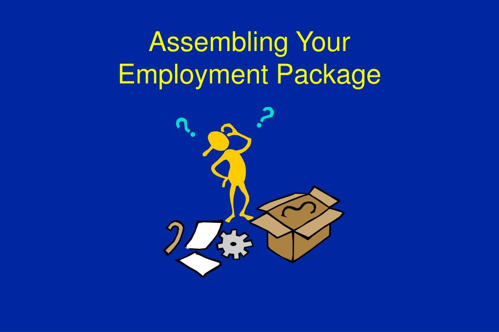 assembling your employment package l.