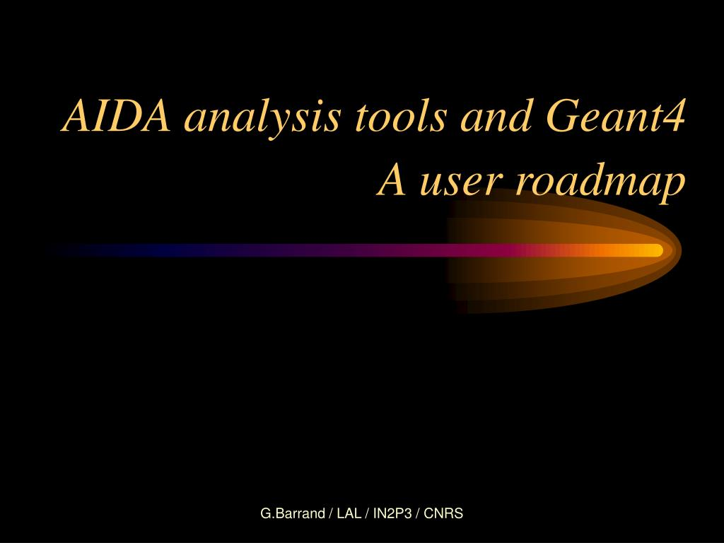 aida analysis tools and geant4 a user roadmap l.
