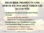 high risk products and services payable through accounts13
