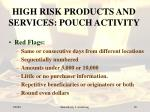high risk products and services pouch activity10