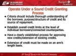 operate under a sound credit granting process