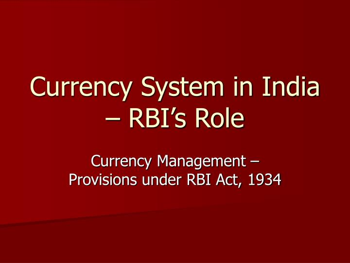 currency system in india rbi s role n.