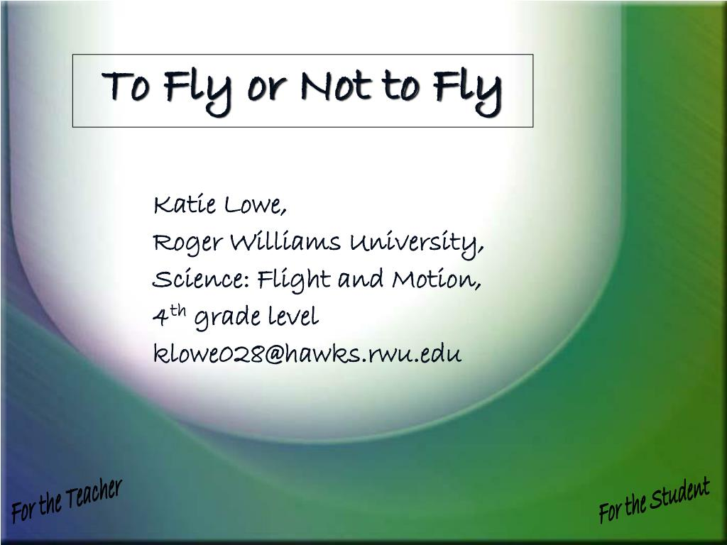 to fly or not to fly l.