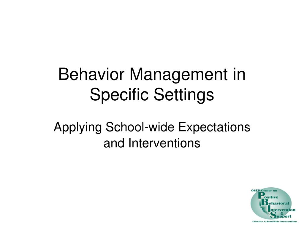 behavior management in specific settings l.