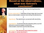 based on his observations what was galvani s conclusion
