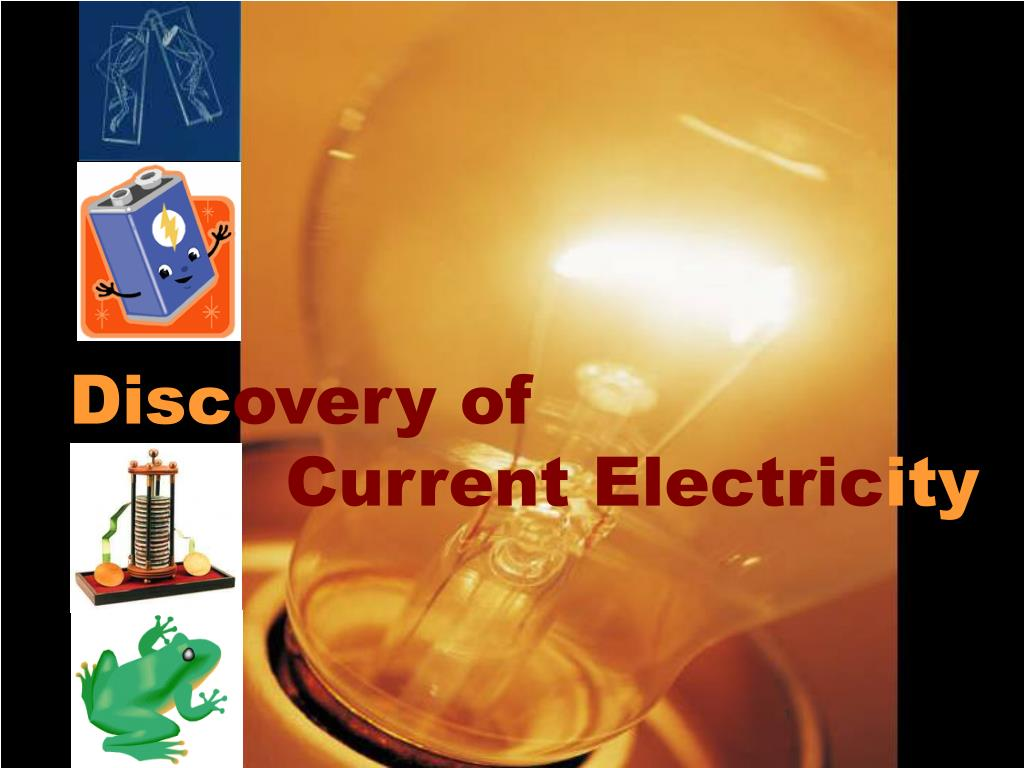 disc overy of current electric ity l.
