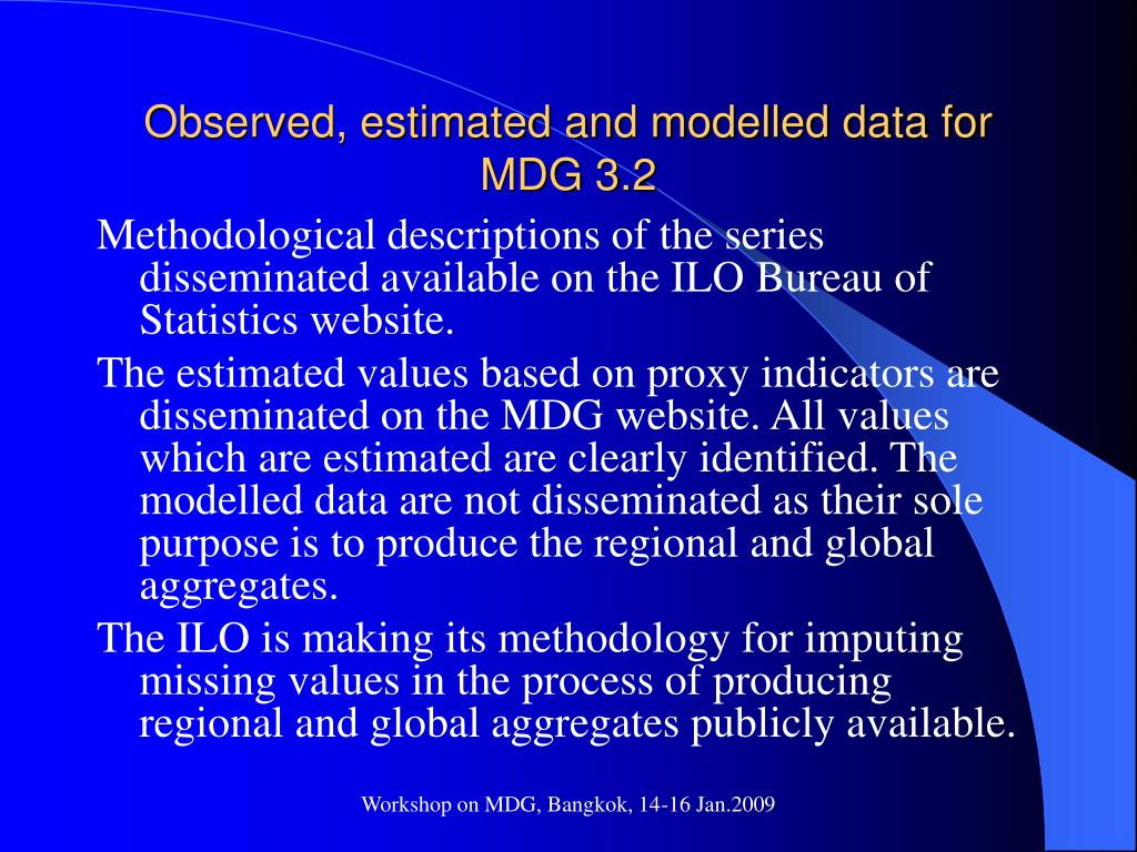 Observed, estimated and modelled data for MDG 3.2