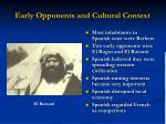 early opponents and cultural context