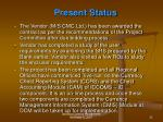 present status