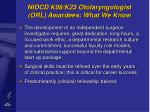 nidcd k08 k23 otolaryngologist orl awardees what we know
