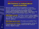 recently reissued pa 07 297 01 12 07 nih pathway to independence award k99 r00