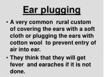 ear plugging
