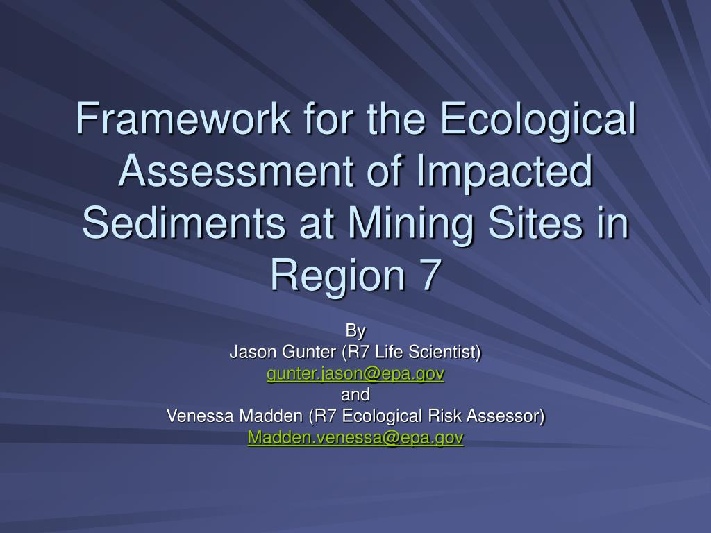 framework for the ecological assessment of impacted sediments at mining sites in region 7 l.