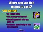 where can you find money to save