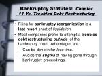 bankruptcy statutes chapter 11 vs troubled debt restructuring