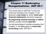 chapter 11 bankruptcy reorganizations sop 90 7