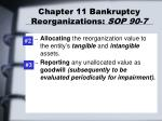 chapter 11 bankruptcy reorganizations sop 90 74