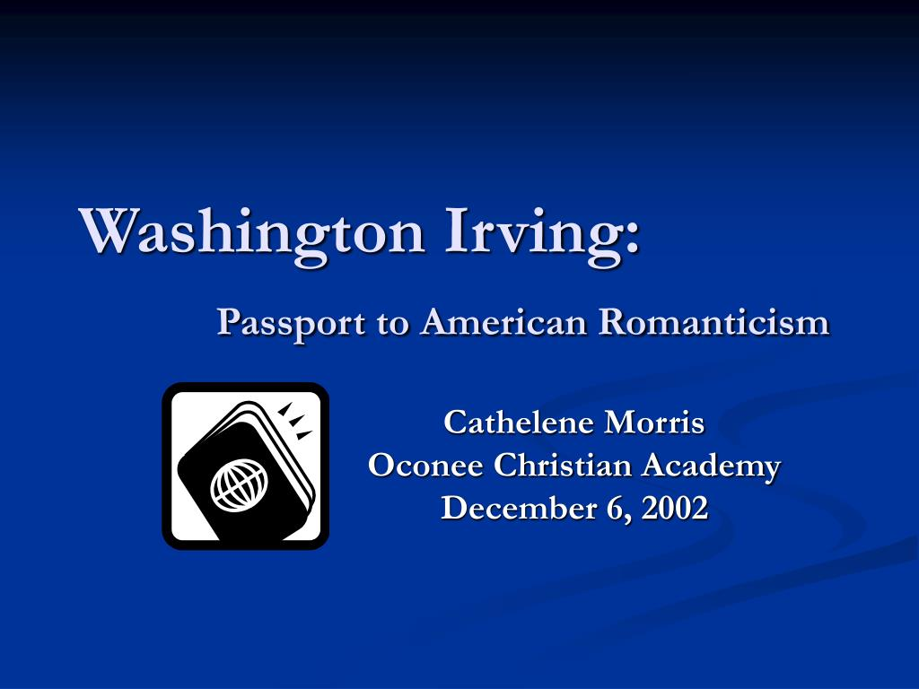 washington irving passport to american romanticism l.