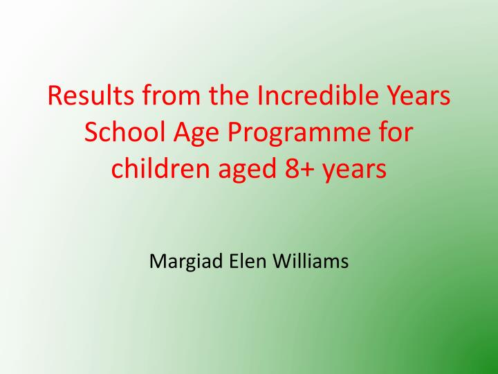 results from the incredible years school age programme for children aged 8 years n.