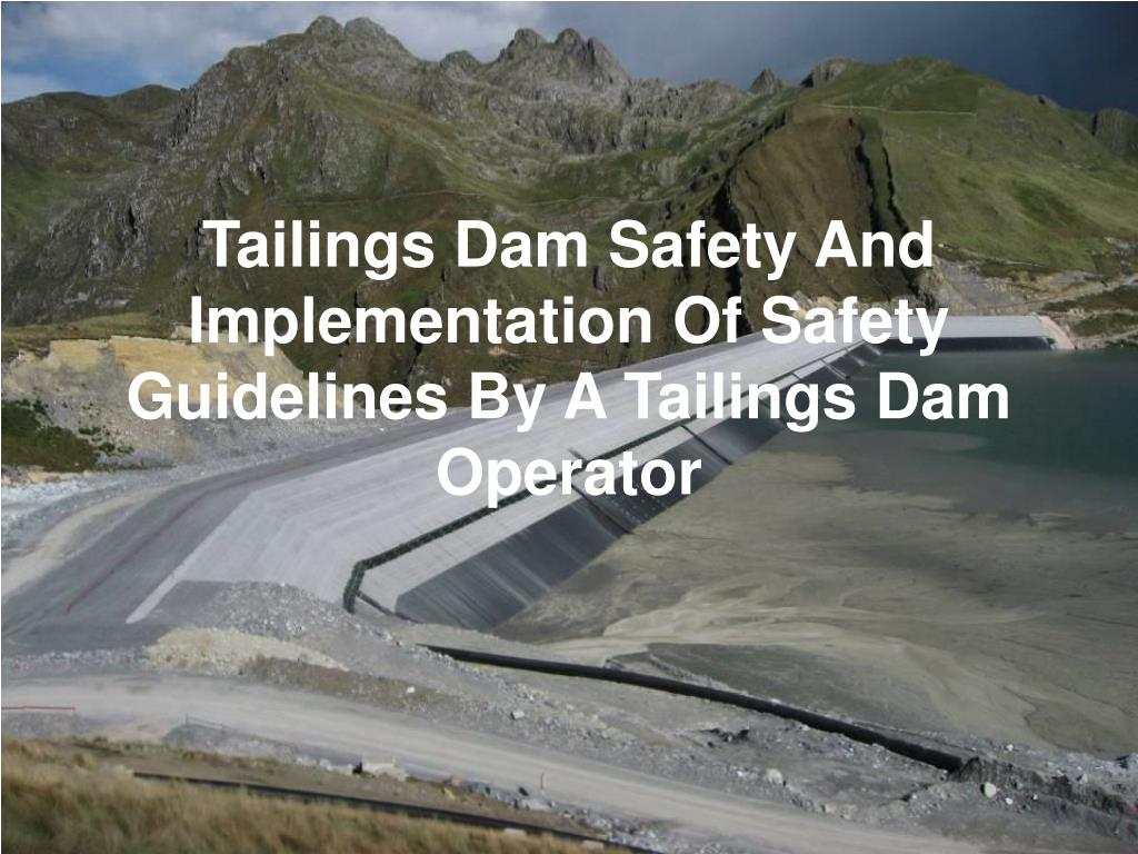tailings dam safety and implementation of safety guidelines by a tailings dam operator l.