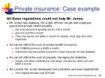 private insurance case example