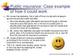 public insurance case example of how it could work