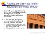 regulation of private health insurance alone not enough