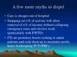 a few more myths to dispel
