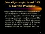 price objective for fourth 20 of expected production