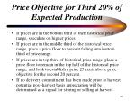 price objective for third 20 of expected production