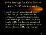 price strategy for third 20 of expected production cont