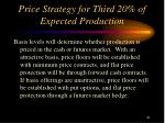 price strategy for third 20 of expected production
