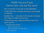 tems trauma facts same care yet not the same