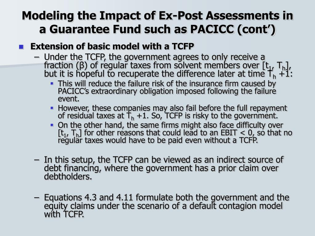 Modeling the Impact of Ex-Post Assessments in a Guarantee Fund such as PACICC (cont')