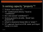 is earning capacity property