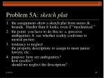 problem 5a sketch plat