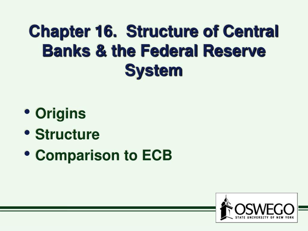 chapter 16 structure of central banks the federal reserve system l.